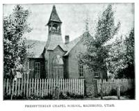 Presbyterian Chapel School, Richmond, Utah.