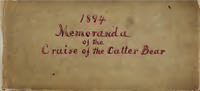 Memoranda of the cruise of the Cutter Bear, 1894.